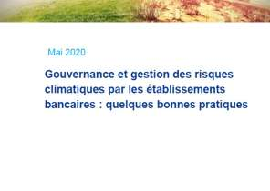 ACPR : Gouvernance et gestion des risques climatiques par les établissements bancaires : quelques bonnes pratiques - Mai 2020