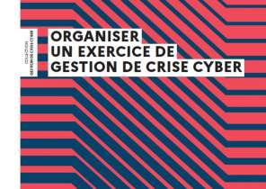 Guide ANSSI - Organiser un exercice de gestion de crise cyber