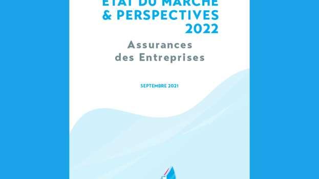 Etat du marché & perspectives 2022 - Assurances des entreprises